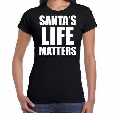 Santas life matters kerst t-shirt / kerst outfit zwart voor dames