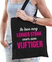 Ik ben nog lekker strak voor een vijftiger verjaardag cadeau tas zwart voor dames