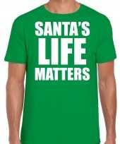Santas life matters kerst t-shirt kerst outfit groen voor heren