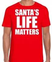 Santas life matters kerst t-shirt kerst outfit rood voor heren